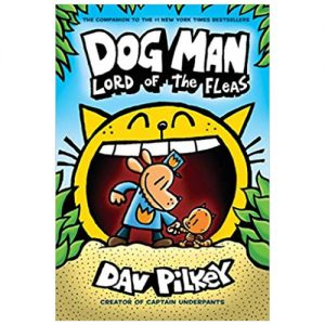 Dog Man: Lord of the Fleas: # 5 From the Creator of Captain Underpants