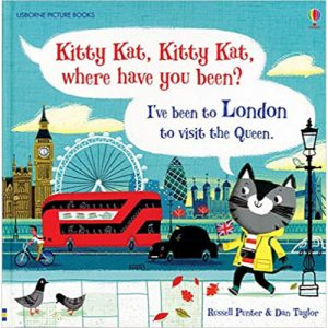 Kitty Kat, Kitty Kat, Where Have You Been? – London