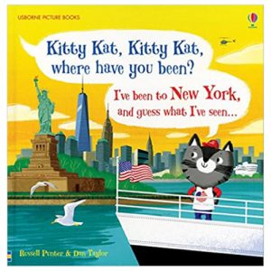 Kitty Kat, Kitty Kat, Where Have You Been? -New York