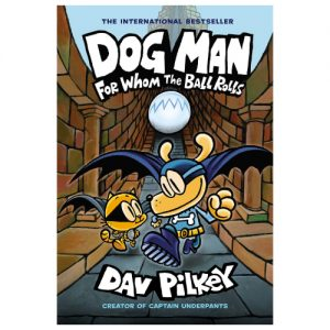 Dog Man # 7 : For Whom the Ball Rolls: From the Creator of Captain Underpants