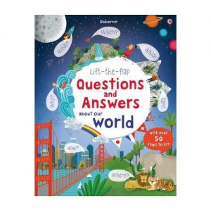 Lift-The-Flap Questions And Answers: About Our World