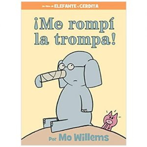 Me rompí la trompa! (Spanish Edition) (An Elephant and Piggie Book)