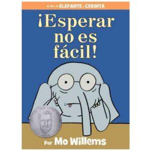 ¡Esperar no es fácil! (Spanish Edition) (An Elephant and Piggie Book